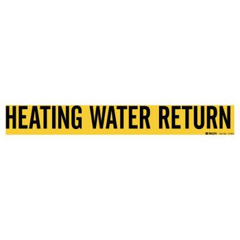 Brady Self-Sticking Vinyl Pipe Markers, Heating Water Return, Black on Yellow, 14 x 14 (1 EA/DR)
