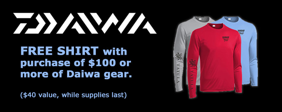 Free shirt with purchase of $100 or more of Daiwa