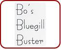 Bo's Bluegill Busters