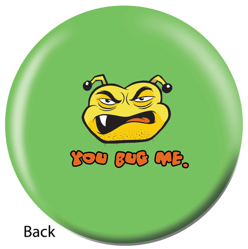 OTBB You Bug Me Bowling Ball