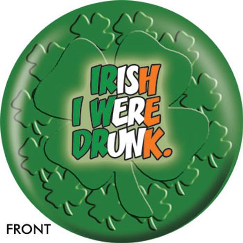 OTBB Irish I Were Drunk Bowling Ball
