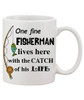 One Fine Fisherman lives here with the Catch of his Life Funny Ceramic Coffee Mug / Fishing Mug