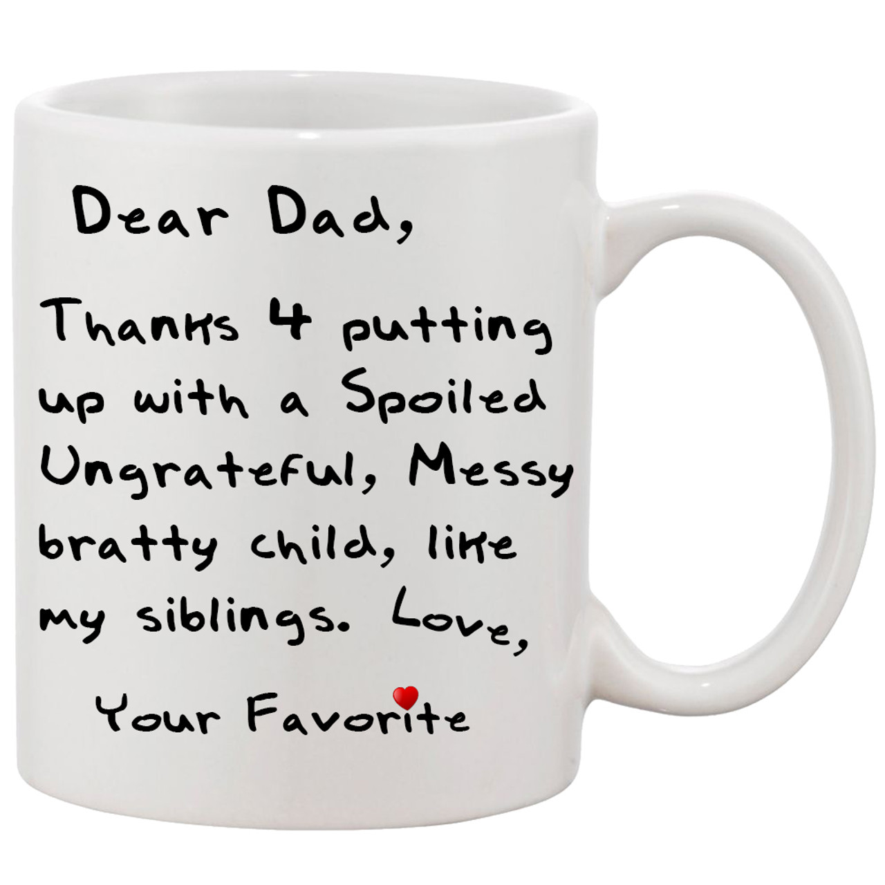 Dear Dad Thanks For Putting Up Funny Ceramic Coffee Mug Dad S Gift