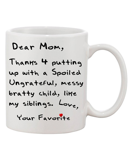 Dear Mom Thanks For Putting Up/ Funny Ceramic Coffee Mug - Mother's Day Gift