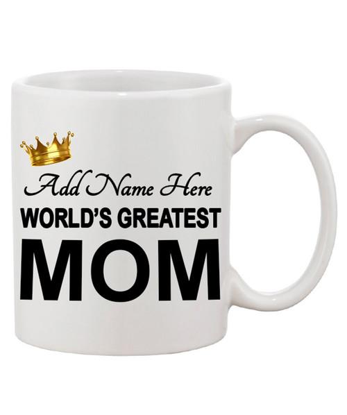 Custom Personalized World's Greatest MOM Ceramic Coffee Mug/ Add a Name