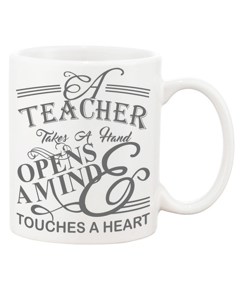 A Teacher Take A Hand, Opens A Mind, Touches A Heart Ceramic Coffee Mug - Better than an Apple