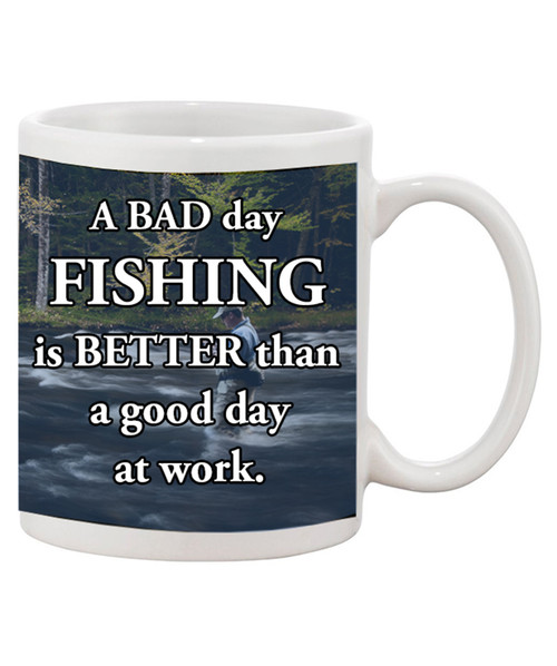 A Bad Day Fishing is Better than a Good Day at Work Ceramic Coffee Mug. GONE FISHING!