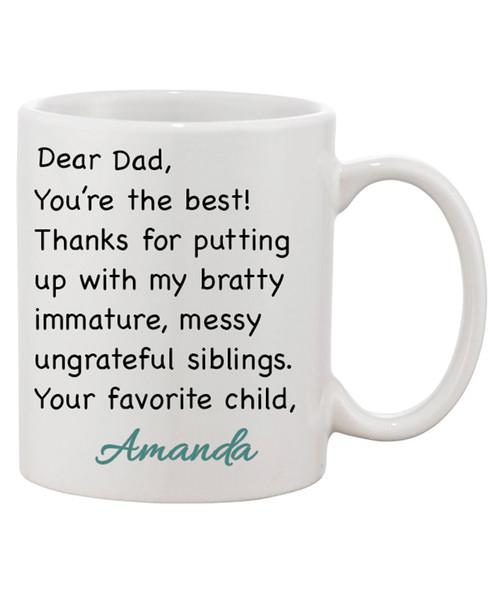 Dear Dad Mug...From Your Favorite Child Funny Coffee Mug.