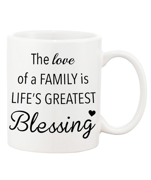 The Love of Family is Life's Greatest Blessing Ceramic Coffee Mug/Love and Family