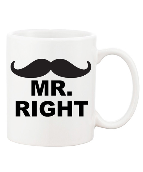 Mr Right  / Mrs Always Right Funny Ceramic Coffee Mug- Chose one or get both!! Great for the Wife and Hubby