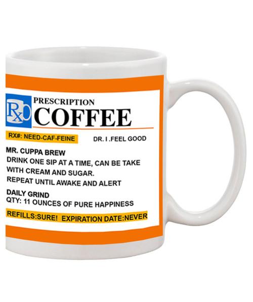 Prescription Coffee Mug....for what ails you. Funny Ceramic Coffee Mug