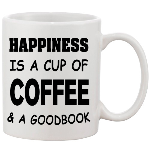 Coffee Mug Happiness is a Cup of Coffee & a Good Book-Funny