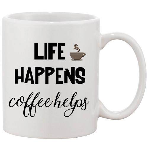 Life Happens..Coffee Helps. Funny 11oz Ceramic Coffee Mug