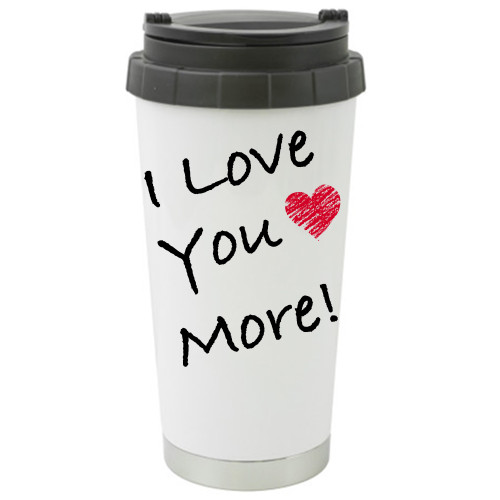 Travel Mug - I Love You More w Heart