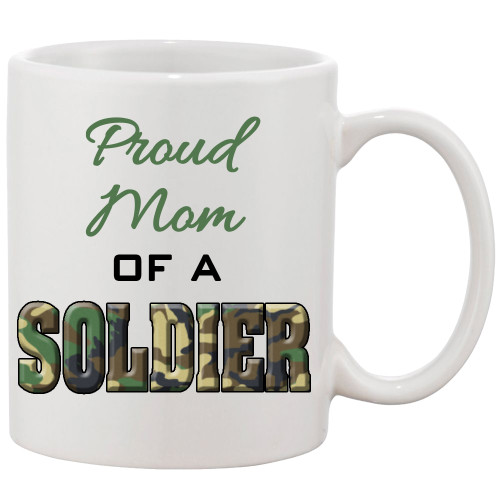 Proud MOM of A Soldier / Proud to be an American Mug