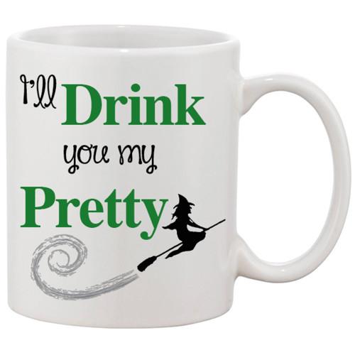 I'll Drink You My Pretty - Witchy Coffee Mug