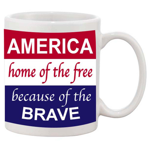 America Home of the Free because of the BRAVE - Mug