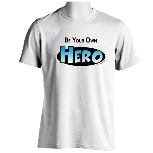 Be Your Own Hero - White T-shirt