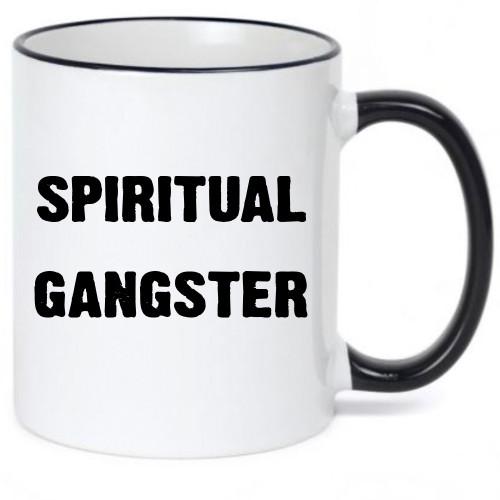 Spiritual Gangster /Funny Coffee Mug
