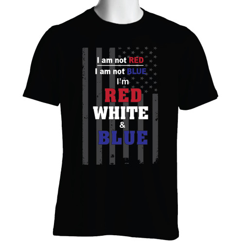 I am not Red, I am not Blue, I'm Red White & Blue/ Political T-shirt