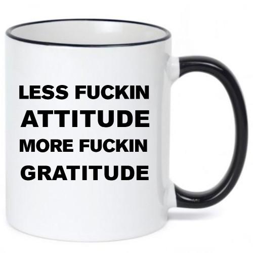 Less Attitude Coffee Mug - Funny / Risque Coffee Mug