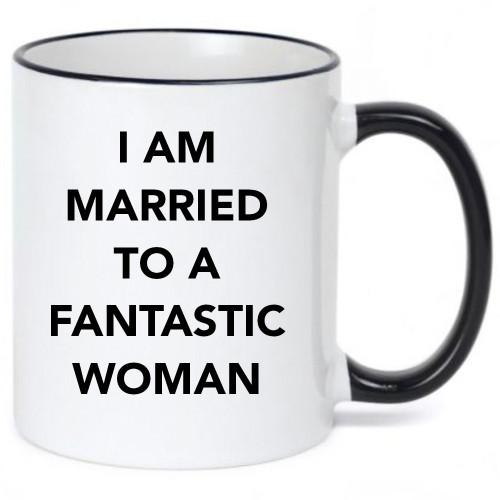 I Married A Fantastic Women Coffee Mug