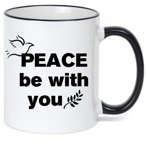 Peace Be With You / Religious / Inspirational Mug