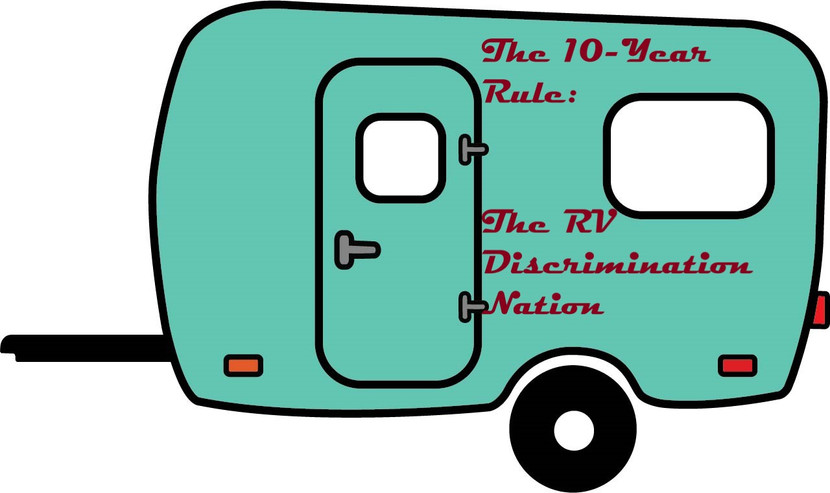 The Ten-Year Rule: Discrimination or Discernment? (What other rules and organizations are out there limiting RVers?)