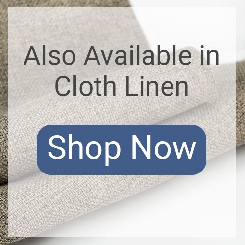 Available in Cloth Linen
