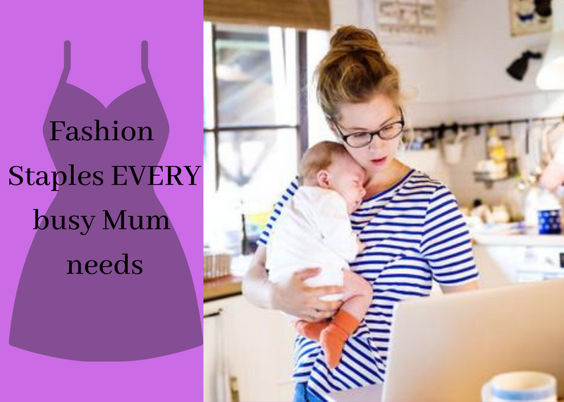 Fashion Staples Every Busy Mum Needs