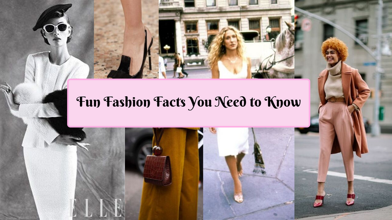 Fun Fashion Facts You Need To Know Now