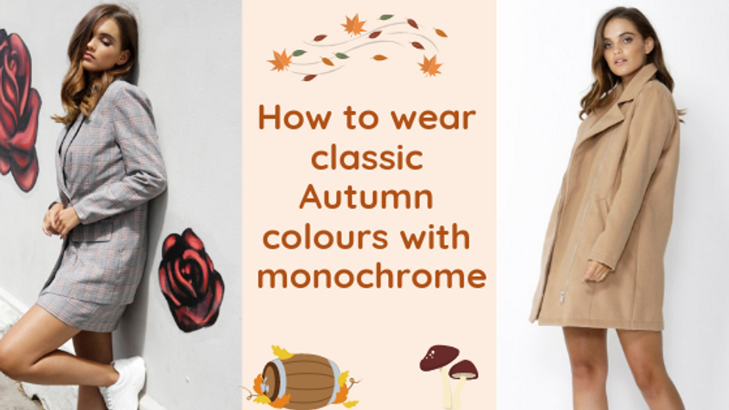 How To Wear Classic Autumn/Winter Colours With Monochrome