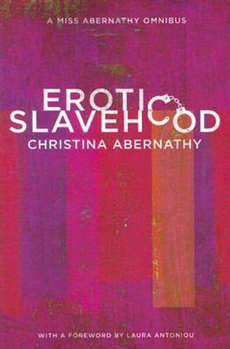 Erotic Slavehood: The Miss Abernathy Omnibus