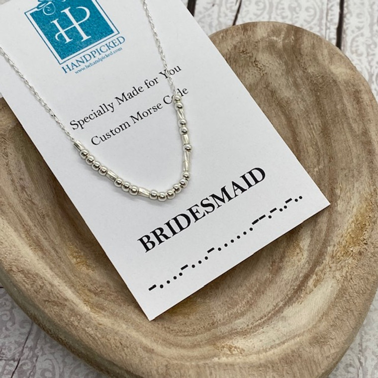"""Bridesmaid"" Custom Sterling Silver Morse Code Necklace - HP Exclusive Design"