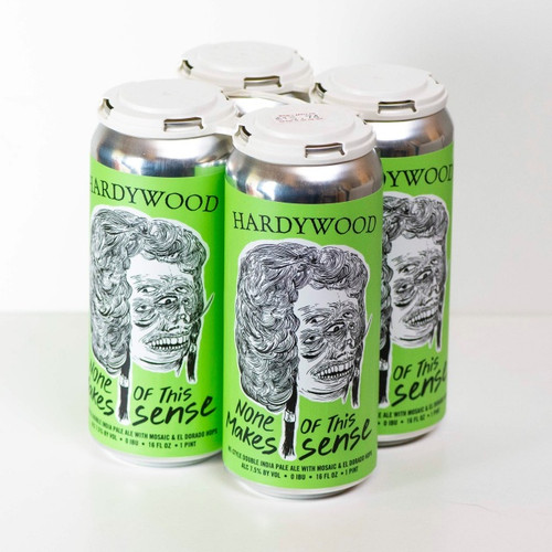 Hardywood None Of This Makes Sense - Hill High Marketplace