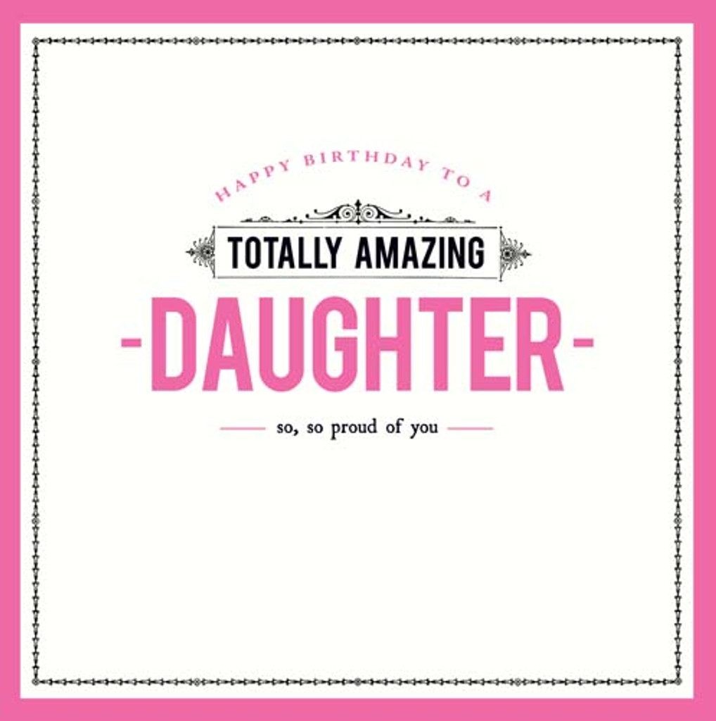 Totally Amazing Daughter Greeting Card by Alice Scott - Pigment Productions