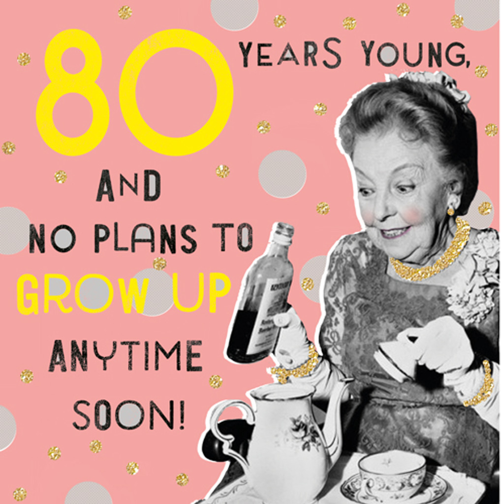Happy 80th!   Funny Birthday Card   Pigment Productions