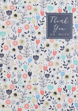 Thank You So Much! Floral Card - Laura Darrington