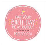 Bubbly as Prsecco  Birthday Card Happy Jackson - Pigment Productions