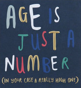 Age is just a number Birthday Card - Caroline Gardner