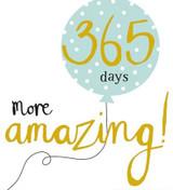 365 days more amazing Card - Caroline Gardner