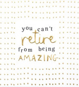 Retire from being fabulous Card - Caroline Gardner