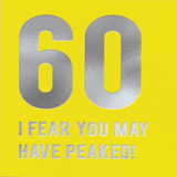 60th Birthday Card I fear you may have peaked - Redback Cards