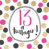 13 A Teenager Birthday Card - Rachel Ellen