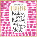 Special Friend Birthday Card - Rachel Ellen