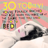30 Today! Wake up the same time as go to bed Birthday Card - Pigment Productions