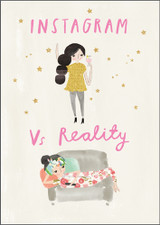 Instagram vs Reality Greeting Card - Pigment Productions
