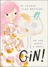No one wants a small gin Greeting Card - Pigment Productions