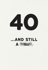 40 & Still a Twat Birthday Card - Redback Cards