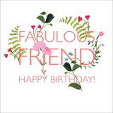Fabulous Friend Birthday Wishes Floral Birthday Card - Black Olive